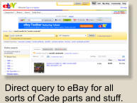 Direct query to eBay for all sorts of Cade parts and stuff.